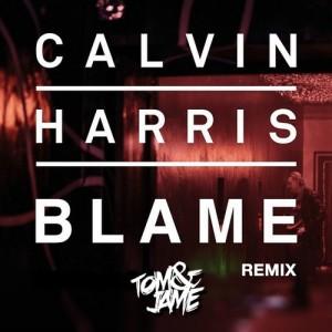 Calvin-Harris-John-Newman-Blame-TOM-JAME-REMIX